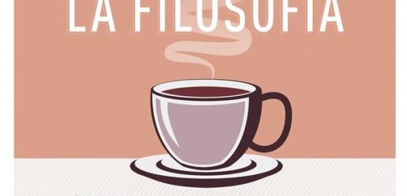 La Filosofía, II Ciclo Café Filosófico.