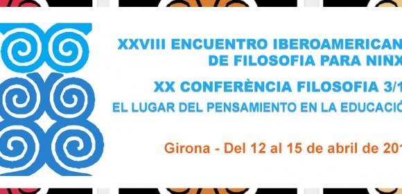 XXVIII Encuentro IberoAmericano de Filosofía para Niñxs en Girona.
